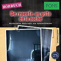 De repente un grito en la noche (PONS Hörkrimi Spanisch) Hörbuch