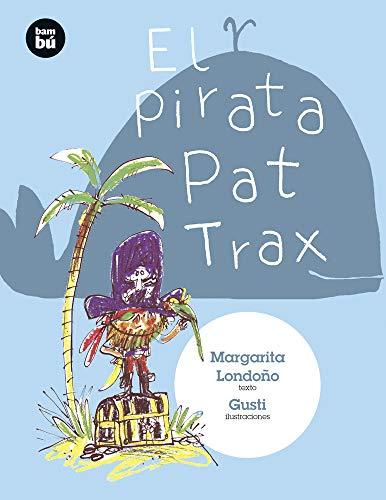 El pirata Pat Trax: 30 (Primeros Lectores)