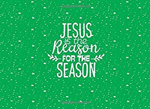 Jesus is the Reason for the Season: Guest Book, Christmas, Family Reunion, Friend Birthday Wedding Party Gift Keepsake Guestbook, Snow on Green