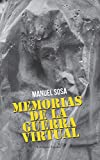 Memorias de la Guerra Virtual (Spanish Edition)