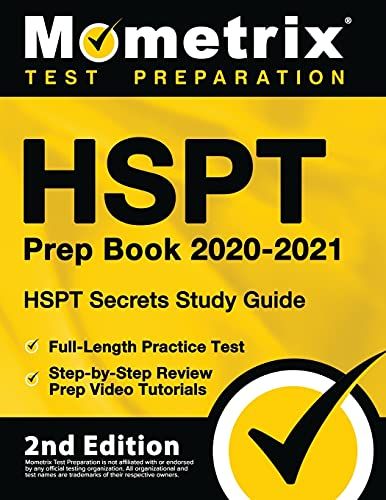 HSPT Prep Book 2020-2021 - HSPT Secrets Study Guide, Full-Length Practice Test, Step-by-Step Review Prep Video Tutorials: [2nd Edition]