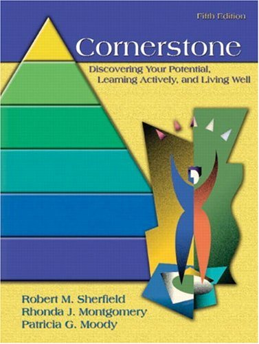 Cornerstone: Discovering Your Potential, Learning Actively and Living Well, Full Edition (5th Edition) (Pearson Custom S
