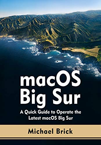 macOS Big Sur: A Quick Guide to Operate the Latest macOS Big Sur