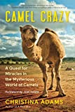 Camel Crazy: A Quest for Miracles in the Mysterious World of Camels (English Edition)
