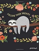 Follow Your Dreams Sketchbook: Sketchbook Cute Sloth Sketchbook for Girls: 110 Pages of 8.5