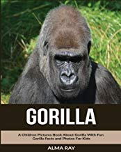 Gorilla: A Children Pictures Book About Gorilla With Fun Gorilla Facts and Photos For Kids