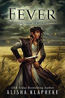 Fever: Uncommon World by [Alisha Klapheke]