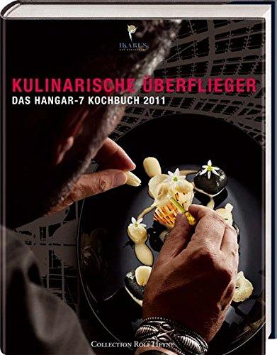 Kulinarische Überflieger: Das Hangar-7 Kochbuch