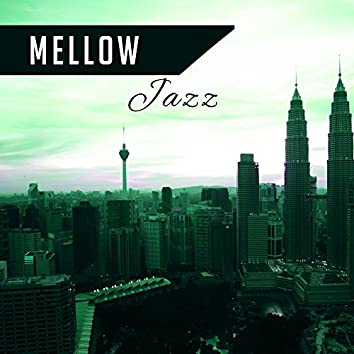 Mellow Jazz – Peaceful Piano, Jazz for Lunch, Dinner, Calming Jazz Sounds, Easy Listening Instrumental Music