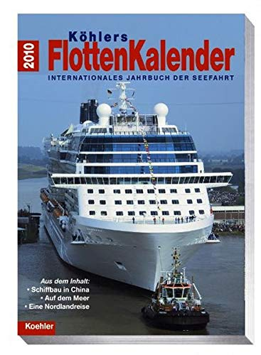 Köhlers Flottenkalender 2010 - Internationales Jahrbuch der Seefahrt
