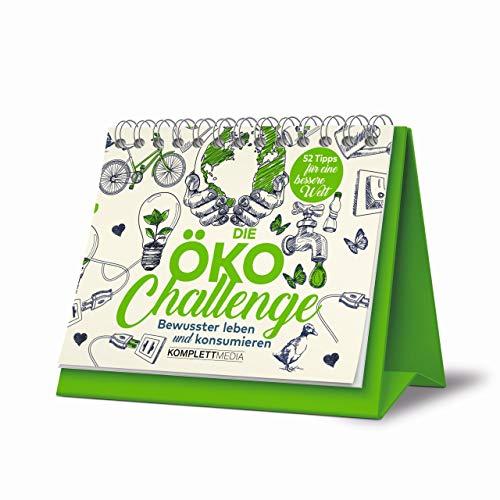 Öko Challenge - Bewusster leben und konsumieren: 52 Tipps für eine bessere Welt