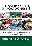 Conversazioni in portoghese 2: La routine quotidiana in portoghese (Portuguese Edition)