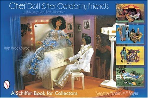 Cher Doll & Her Celebrity Friends: With Fashions by Bob MacKie (Schiffer Book for Collectors) by Sandra Johnsie Bryan (2007-07-01)