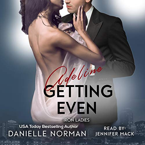 Adeline, Getting Even Audiobook By Danielle Norman cover art