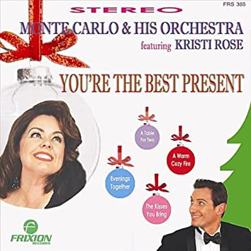 You're the Best Present For Me (feat. Kristi Rose)