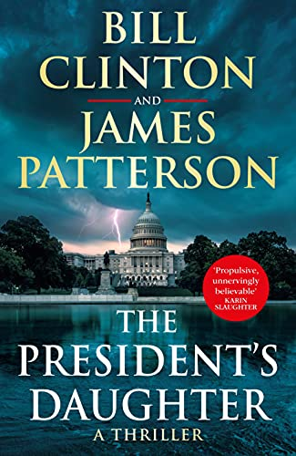 The President's Daughter: the #1 Sunday Times bestseller by [President Bill Clinton, James Patterson]
