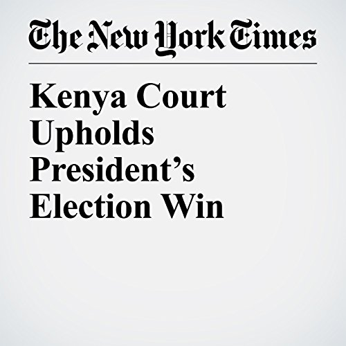 Kenya Court Upholds President's Election Win copertina
