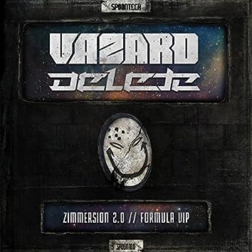 Zimmersion 2.0 / Formula VIP