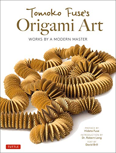 Tomoko Fuse'S Origami Art - Works By a Modern Master /Anglais
