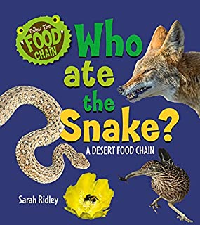 Who Ate the Snake? a Desert Food Chain (Follow the Food Chain)