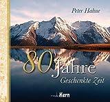 80 Jahre Geschenkte Zeit - Peter Hahne