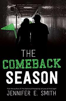 The Comeback Season by [Jennifer E. Smith]