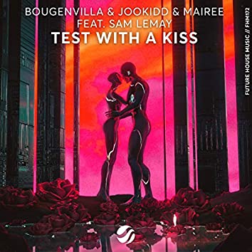 Test With A Kiss