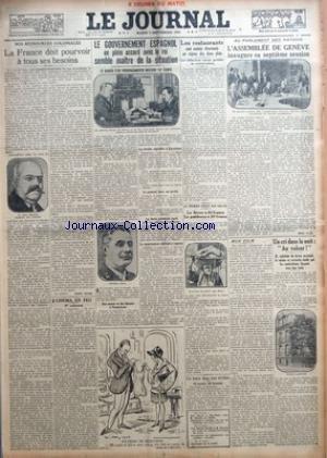 JOURNAL (LE) [No 12378] du 07/09/1926 - LA FRANCE DOIT POURVOIR A TOUS SES BESOINS PAR HENRI LUCAS - CINEMA EN FEU - LE GOUVERNEMENT ESPAGNOL EN PLEIN ACCORD AVEC LE ROI SEMBLE MAITRE DE LA SITUATION - LES RESTAURANTS SONT SOUMIS DESORMAIS AU REGIME DES DEUX PLATS - LE LIEVRE A 40 FRANCS LE PERDREAU A 20 FRANCS - UN TRAIN DANS UNE RIVIERE - L'ASSEMBLEE DE GENEVE INAUGURE SA SEPTIEME SESSION PAR HENRI LUCAS - MON FILM PAR CLEMENT VAUTEL - UN CRI DANS LA NUIT - AU VOLEUR!.
