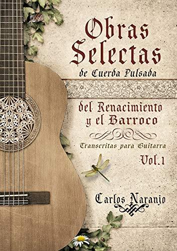 Obras selectas de cuerda pulsada del Renacimiento y el Barroco ...