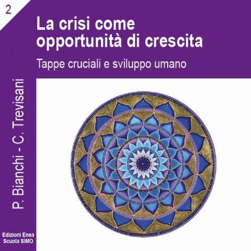 La crisi come opportunità di crescita (La scienza della relazione 2)  Audiolibri