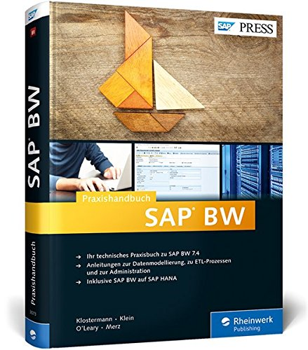 Praxishandbuch SAP BW: Administration, ETL-Prozesse und Datenmodellierung in Business Warehouse 7.4 (SAP PRESS)
