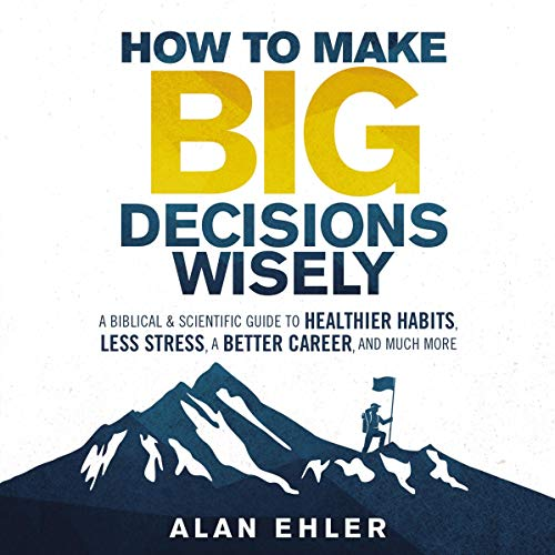 How to Make Big Decisions Wisely cover art