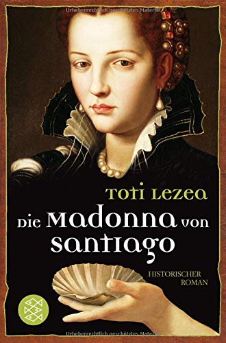 Die Madonna von Santiago: Historischer Roman