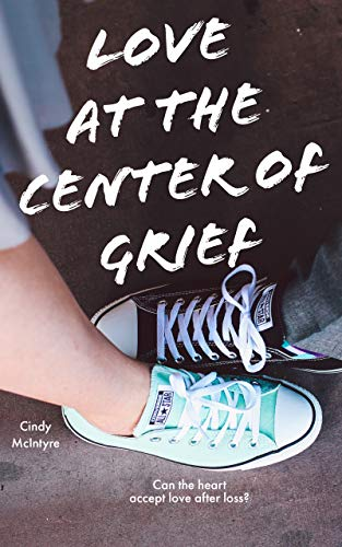 Love at the Center of Grief by [Cindy McIntyre]