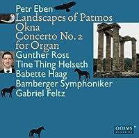 Okna: Landscapes of Patmos Cto No. 2 for Organ by PETR EBEN (2012-06-26)