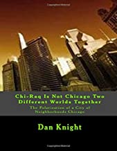 Chi-Raq Is Not Chicago Two Different Worlds Together: The Polarization of a City of Neighborhoods Chicago
