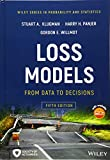 Loss Models: From Data to Decisions(fifth Ed.)