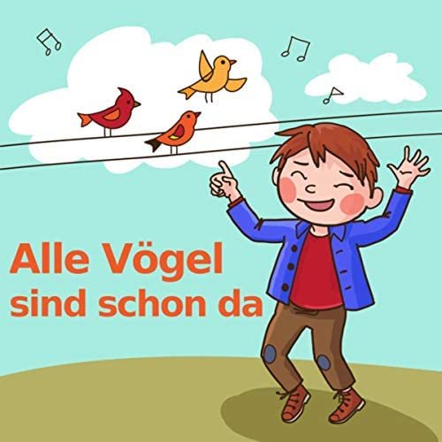 Alle Vögel sind schon da, Kinderlieder & Deutsche Kinderlieder