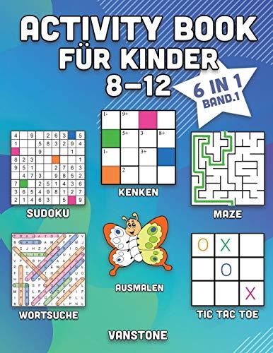Activity Book für Kinder 8-12: 6 in 1 - Wortsuche, Sudoku, Ausmalen, Labyrinthe, KenKen & Tic Tac Toe (Band. 1)