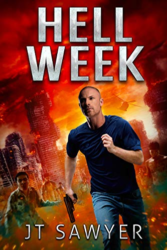 Hell Week by JT Sawyer: A Zombie Thriller (Seals vs. Zombies) (English Edition)