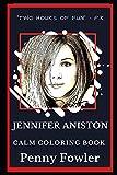 Jennifer Aniston Calm Coloring Book (Jennifer Aniston Calm Coloring Books)
