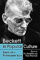 Beckett in Popular Culture: Essays on a Postmodern Icon