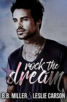 Rock the Dream (Redfall Dream Series Book 1) by [BB Miller, Leslie Carson]