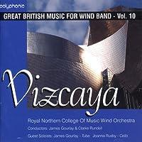 ビスカヤ:イギリス吹奏楽作品集 第10集 Vizcaya: Great British Music for Wind Band Vol. 10 by Joanna Rusby (Cello) James Gourlay (Tuba)