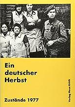 Ein deutscher Herbst. Zust�nde 1977.