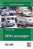 DDR-Lastwagen: 1945-1990 (Typenkompass) - Christian Suhr