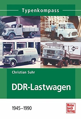 DDR-Lastwagen: 1945-1990 (Typenkompass)