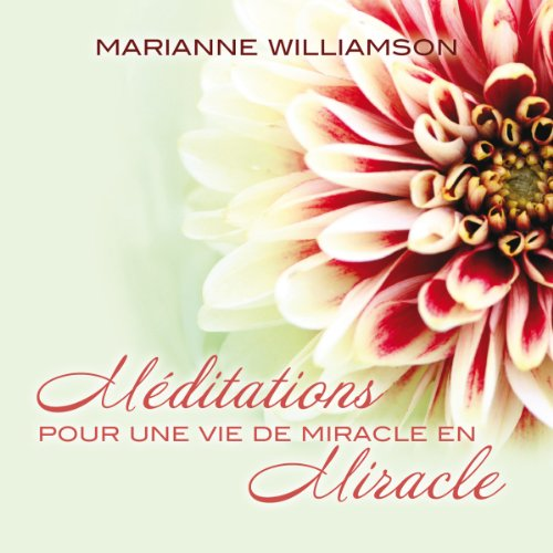 Méditations pour une vie de miracle en miracle audiobook cover art