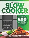 Slow Cooker Cookbook: Variety of 500 Recipes for Everyday Cooking. Slow Cooker Cookbook for...