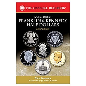 Guide Book of Franklin and Kennedy Half Dollars 3rd Edition
